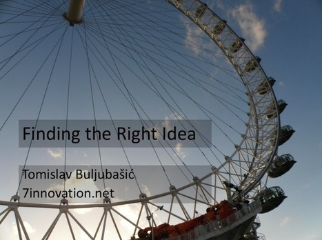 Finding the Right Idea | Innovation | Scoop.it