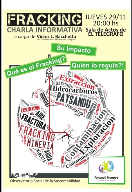 Paysandú / Charla informativa : Fracking. 29/11/2012 | MOVUS | Scoop.it
