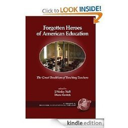 Amazon.com: Forgotten Heroes of American Education The Great Tradition of Teaching Teachers (Readings in Educational Thought) eBook: J. Wesley Null, Diane Ravitch: Kindle Store | Education Research | Scoop.it