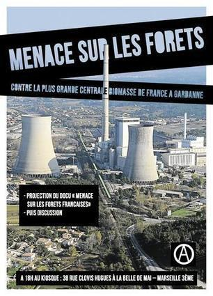 Menace sur les forêts Contre la plus grande centrale biomasse de France à Gardanne - Mille Babords | BIOMASSE ENERGIE - BOIS ENERGIE FRANCE | Scoop.it