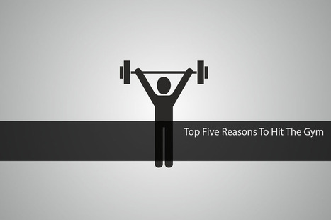 Top Five Reasons To Hit The Gym | Health Wellness And Fitness.com | Scoop.it