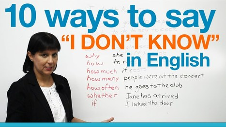 """10 ways to say """"I don't know"""" in English   Good Apps for Teaching Literature   Scoop.it"""