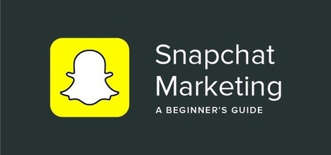 Snapchat Marketing: A Beginner's Guide | SocialMedia_me | Scoop.it