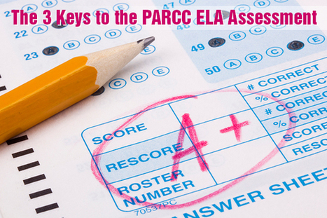 The 3 Keys to the PARCC ELA Assessment | College and Career-Ready Standards for School Leaders | Scoop.it