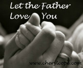 Let the Father Love You | Cheryl Cope | Christian Devotionals | Scoop.it
