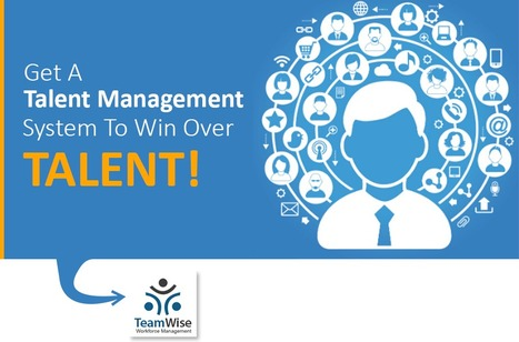 Why Is Talent Management Becoming The Buzzword in HR Industry | Humman Resouce Management System - TeamWise | Scoop.it