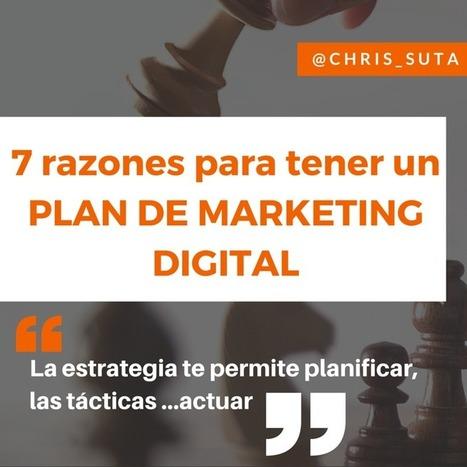 7 razones que justifican tener un plan de marketing digital - Merca2.0   redes sociales y marketing digital   Scoop.it
