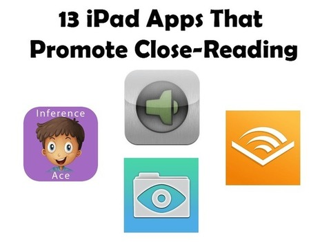 11 iPad Apps That Promote Close-Reading | Edtech PK-12 | Scoop.it