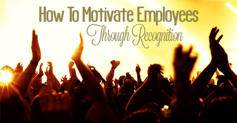 How to Motivate Employees Through Recognition - WiseStep | Recruitment Tips for Employers and Employees | Scoop.it