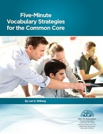 White Paper: Five-Minute Vocabulary Strategies for the Common Core > Eye On Education | Common Core State Standards SMUSD | Scoop.it