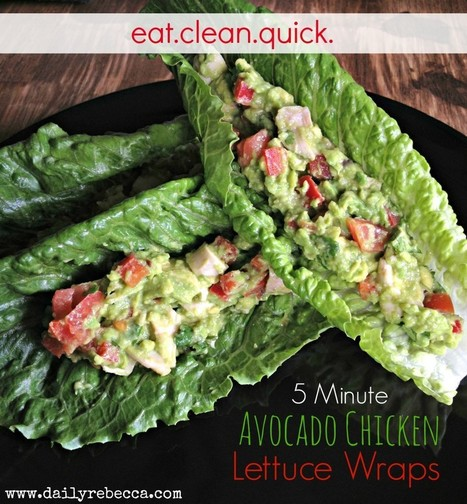 5 Minute Avocado Chicken Lettuce Wraps - Daily Rebecca | Nutrition | Scoop.it