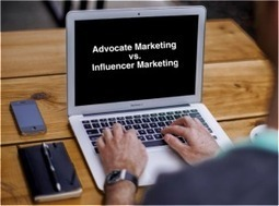 The Difference between Advocate Marketing & Influencer Marketing | Influence Marketing Strategy | Scoop.it