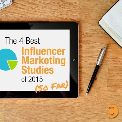 4 Best Influencer Marketing Studies of 2015 (So Far) | Kristen Matthews | Digital Brand Marketing | Scoop.it