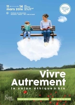 Vivre Autrement, un salon éthique et bio du 11 au 14 mars à Paris | Économie sociale et solidaire | Scoop.it