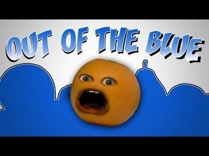 Annoying Orange - Out Of The Blue | CEStout5 | Scoop.it