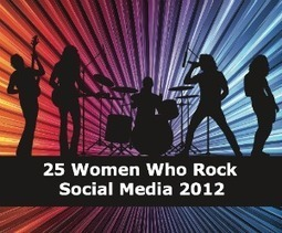 2012 - 25 Women Who Rock Social Media | Love and Light Marketing | Scoop.it
