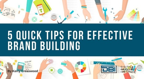 5 Quick Tips for Effective Brand Building » | comunicologos | Scoop.it