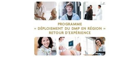 Retour d'expérience sur 15 mois de déploiement du DMP en région - ASIP Santé | Health around the clock | Scoop.it