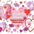 Create Your Own Valentines Templates | Resources for Teachers | Scoop.it