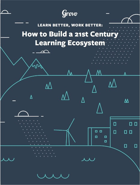 [PDF] How to build a 21st Century Learning Ecosystem | e-Learning Tendences | Scoop.it