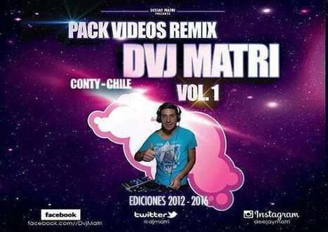 Pack Videos Remix DVJ Matri Vol. 1 | Chile Remix | Scoop.it