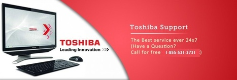 1-855-531-3731 Simple mediums of finding Toshiba assistance for technical problems | TECHNICAL SUPPORT | Scoop.it