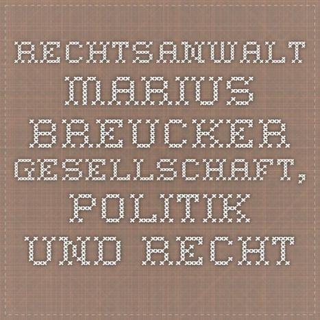 Rechtsanwalt Marius Breucker - Gesellschaft, Politik und Recht | Dr. Marius Breucker | Scoop.it
