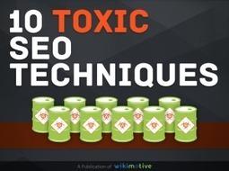 10 Toxic SEO Techniques Download | Inbound Marketing & Social Media News | Scoop.it