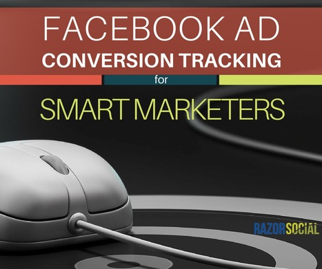 Want to know more about Facebook conversion tracking?  Here's a thorough step by step guide | Razorsocial | Scoop.it