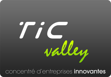 Zoom sur TIC Valley, une association d'entreprises innovantes | TIC VALLEY | Scoop.it