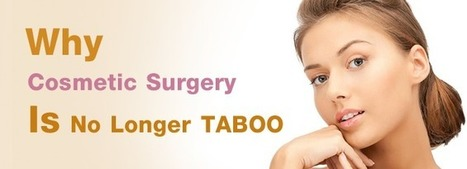 Why Cosmetic Surgery Is No Longer Taboo | cosmeticsurgery | Scoop.it