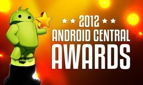 Android Central's 2012 Editor's Choice awards | Android Central | Smart Phone & Tablets | Scoop.it