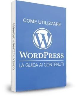 Guida Wordpress: come gestire i contenuti in modo pratico   Come fare blogging   Scoop.it