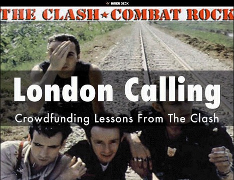 Crowdfunding Tips from The Clash | Startup Revolution | Scoop.it
