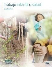 Trabajo infantil y salud | Desarrollo, TIC y educación | Scoop.it