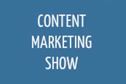 101 Tips From The Content Marketing Show 2013 (#Contentmarketingshow) | Marketing Revolution | Scoop.it