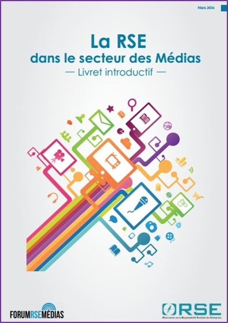L'ORSE et le Forum RSE Médias ont élaboré un guide sur  la RSE dans le secteur des Médias | SUSTAINABILITY REPORTING | Scoop.it