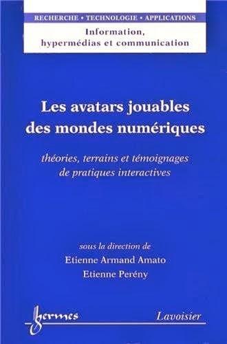 Sortie d'ouvrage : Les Avatars jouables des mondes numériques | OMNSH | Metatrame | Scoop.it