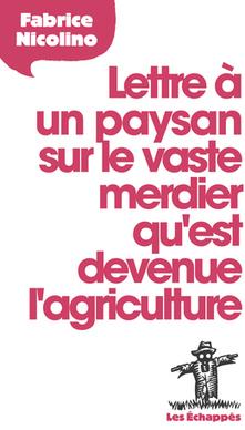 On a lu Lettre à un paysan sur le vaste merdier qu'est devenue l'agriculture | Questions de développement ... | Scoop.it