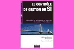 Le contrôle de gestion du SI : Méthodes et outils pour la maîtrise ... - LeMondeInformatique | Contrôle de gestion & Système d'Information | Scoop.it