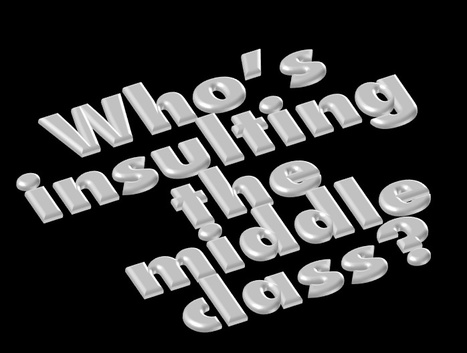 Who is Insulting the Middle Class? | The Economy: Past, Present and Future | Scoop.it