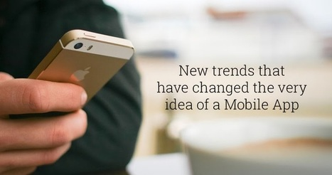 New Trends That Have Changed The Very Idea Of A Mobile App | GUI Tricks - In Touch With Tomorrow! | Posts | Scoop.it