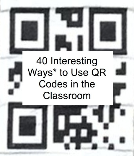 EdTech Toolbox: 40 Interesting Ways to use QR Codes in the Classroom | Web 2.0 for Education | Scoop.it
