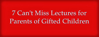 Eclectic Homeschooling: 7 Can't Miss Lectures for Parents of Gifted Children   science   Scoop.it