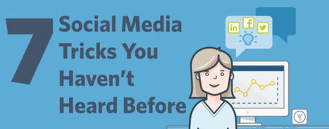 7 Social Media Tricks You Haven't Heard Before | SEO Local #SEOLocal | Scoop.it