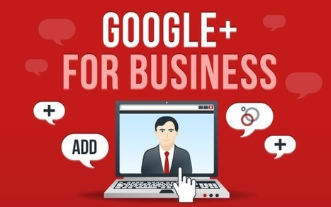 How to Use Google+ for Business | Public Relations & Social Media Insight | Scoop.it