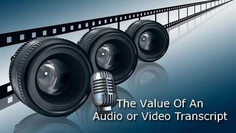 The Value of an Audio or Video Transcript – Virtuadmin | Social Media Marketing | Scoop.it