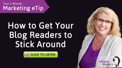Marketing eTip: How to Get Your Blog Readers to Stick Around | Inbound & Relationship Marketing | Scoop.it