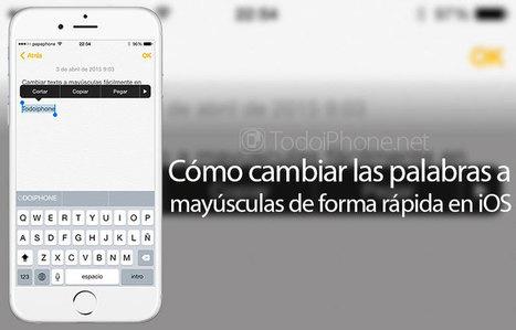 Truco para cambiar las palabras escritas a mayúsculas en iOS   iPad classroom   Scoop.it