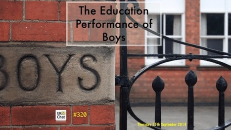 Session 320: The Educational Performance of Boys – UKEdChat.com | ICTmagic | Scoop.it